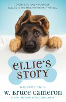Ellie's story : a dog's purpose novel
