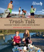 Trash talk! : moving toward a zero-waste world