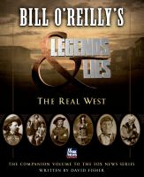 Bill O'Reilly's Legends & lies : the real West