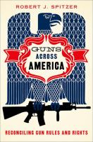 Guns across America : reconciling gun rules and rights