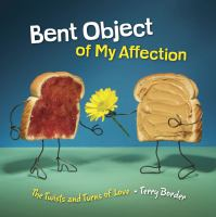 Bent object of my affection : the twists and turns of love