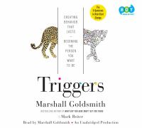 Triggers : creating behavior that lasts-- becoming the person you want to be (AUDIOBOOK)