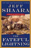 The fateful lightning : a novel of the Civil War