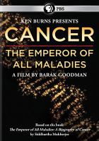 Cancer : the emperor of all maladies