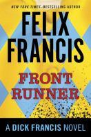 Front runner  : a Dick Francis novel