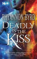 Deadly is the kiss