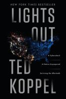 Lights out : a cyberattack : a nation unprepared : surviving the aftermath
