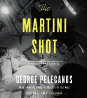 The martini shot : [a novella and stories] (AUDIOBOOK)