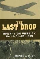 The last drop : Operation Varsity, March 24-25, 1945