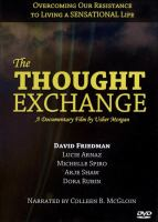 The thought exchange - practical method of moving beyond positive thinking