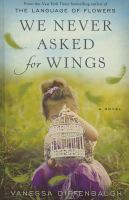 We never asked for wings  : a novel (LARGE PRINT)