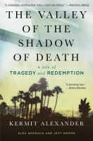The valley of the shadow of death : a tale of tragedy and redemption