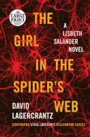 The girl in the spider's web : a Lisbeth Salander novel (LARGE PRINT)