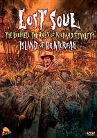 Lost soul : the doomed journey of Richard Stanley's Island of Dr. Moreau