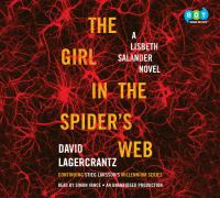 The girl in the spider's web : a Lisbeth Salander novel : continuing Stieg Larsson's Millennium series (AUDIOBOOK)