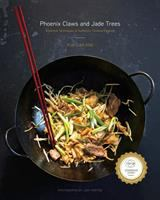 Phoenix claws and jade trees : essential techniques of authentic Chinese cooking