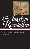 The American Revolution : writings from the pamphlet debate. I, 1764-1772