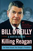 Killing Reagan : the violent assault that changed a presidency (LARGE PRINT)