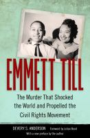 Emmett Till : the murder that shocked the world and propelled the civil rights movement