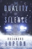 The quality of silence : a novel