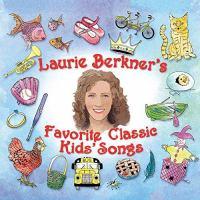 Laurie Berkner's favorite classic kids' songs.