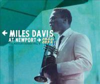 Miles Davis at Newport, 1955-1975.