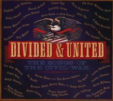 Divided & united : the songs of the Civil War.