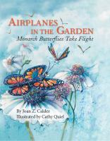 Airplanes in the garden : monarch butterflies take flight