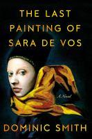 The last painting of Sara De Vos : a novel