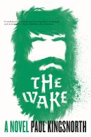 The wake : a novel / Paul Kingsnorth.