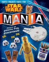 Star Wars mania : crafts, activities, facts, and fun