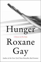 Hunger : a memoir of (my) body
