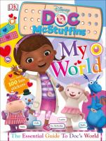 Doc McStuffins : my world : the essential guide to Doc's world