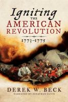 Igniting the American Revolution : 1773-1775 (AUDIOBOOK)