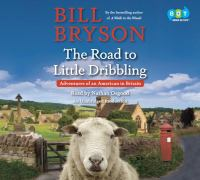 The road to Little Dribbling : adventures of an American in Britain (AUDIOBOOK)