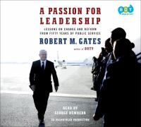 A passion for leadership : lessons on change and reform from fifty years of public service (AUDIOBOOK)