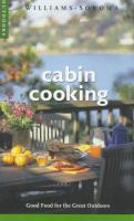 Cabin cooking : good food for the great outdoors