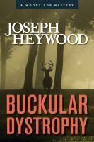 Buckular dystrophy : a woods cop mystery