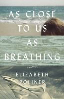 As close to us as breathing : a novel