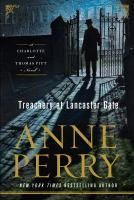 Treachery at Lancaster Gate : a Charlotte and Thomas Pitt novel (LARGE PRINT)