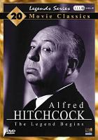 Alfred Hitchcock : the legend begins : 20 movie classics