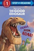 The good dinosaur. Crash, boom, roar!