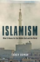 Islamism : what it means to the Middle East and the world