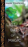 The last days of magic (LARGE PRINT)