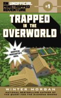 Trapped in the Overworld. : an unofficial Minetrapped adventure