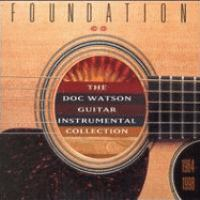 Foundation : the Doc Watson guitar instrumental collection, 1964-1998