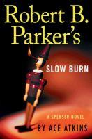 Robert B. Parker's slow burn (LARGE PRINT)
