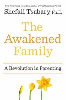 The awakened family : a revolution in parenting