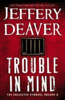 Trouble in mind : the collected stories. Volume 3 (LARGE PRINT)