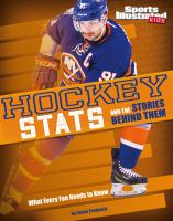 Hockey stats and the stories behind them : what every fan needs to know